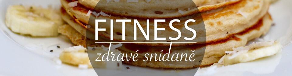 Zdravé a rychlé fitness snídaně